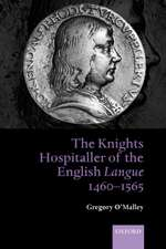 The Knights Hospitaller of the English Langue 1460-1565