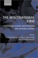 The Multinational Firm: Organizing Across Institutional and National Divides