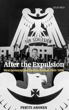 After the Expulsion: West Germany and Eastern Europe 1945-1990