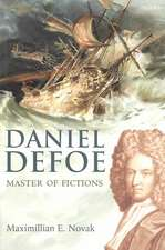 Daniel Defoe: Master of Fictions: His Life and Works