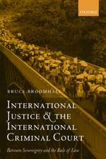 International Justice and the International Criminal Court: Between Sovereignty and the Rule of Law
