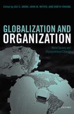 Globalization and Organization: World Society and Organizational Change