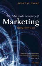 The Advanced Dictionary of Marketing: Putting Theory to Use