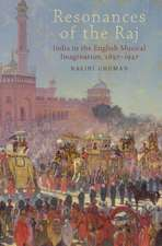 Resonances of the Raj: India in the English Musical Imagination,1897-1947