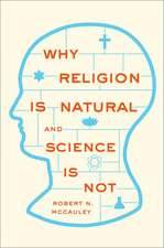 Why Religion is Natural and Science is Not