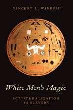 White Men's Magic: Scripturalization as Slavery