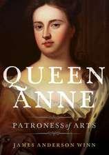 Queen Anne: Patroness of Arts