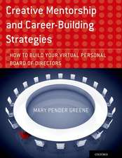 Creative Mentorship and Career-Building Strategies: How to Build your Virtual Personal Board of Directors