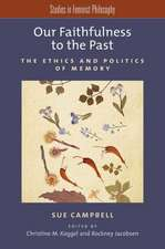 Our Faithfulness to the Past: The Ethics and Politics of Memory