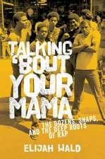 Talking 'Bout Your Mama: The Dozens, Snaps, and the Deep Roots of Rap