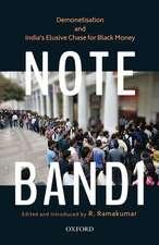 Note-Bandi: Demonetisation and India's Elusive Chase for Black Money