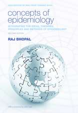 Concepts of Epidemiology: Integrating the ideas, theories, principles and methods of epidemiology