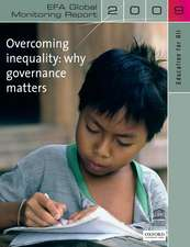 Education for All Global Monitoring Report 2009: Overcoming inequality- why governance matters