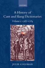 A History of Cant and Slang Dictionaries: Volume 1: 1567-1784
