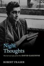 Night Thoughts: The Surreal Life of the Poet David Gascoyne