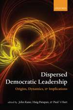 Dispersed Democratic Leadership: Origins, Dynamics, and Implications