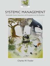 Systemic Management: Sustainable Human Interactions with Ecosystems and the Biosphere