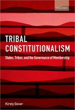 Tribal Constitutionalism: States, Tribes, and the Governance of Membership