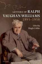 Letters of Ralph Vaughan Williams, 1895-1958