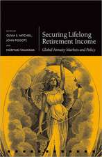 Securing Lifelong Retirement Income: Global Annuity Markets and Policy