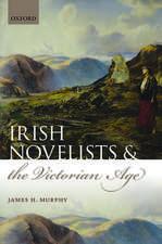 Irish Novelists and the Victorian Age