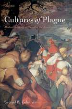 Cultures of Plague: Medical thinking at the end of the Renaissance
