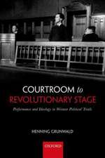 Courtroom to Revolutionary Stage: Performance and Ideology in Weimar Political Trials