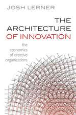 The Architecture of Innovation: The Economics of Creative Organizations