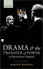 Drama and the Transfer of Power in Renaissance England