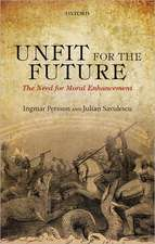 Unfit for the Future: The Need for Moral Enhancement