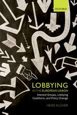 Lobbying in the European Union: Interest Groups, Lobbying Coalitions, and Policy Change