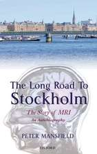The Long Road to Stockholm: The Story of Magnetic Resonance Imaging - An Autobiography