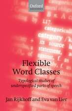 Flexible Word Classes: Typological studies of underspecified parts of speech
