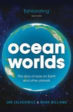 Ocean Worlds: The story of seas on Earth and other planets