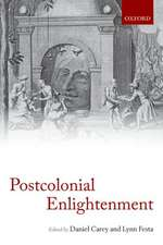 The Postcolonial Enlightenment: Eighteenth-Century Colonialism and Postcolonial Theory