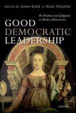 Good Democratic Leadership: On Prudence and Judgment in Modern Democracies