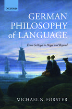 German Philosophy of Language: From Schlegel to Hegel and beyond