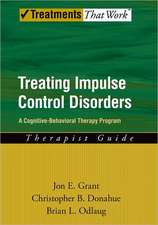 Treating Impulse Control Disorders: A Cognitive-Behavioral Therapy Program, Therapist Guide