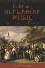 Redefining Hungarian Music from Liszt to Bartók
