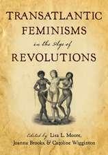 Transatlantic Feminisms in the Age of Revolutions