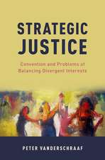 Strategic Justice: Convention and Problems of Balancing Divergent Interests