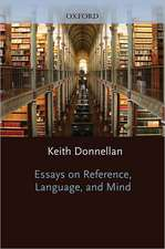 Essays on Reference, Language, and Mind
