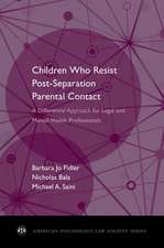 Children Who Resist Post-Separation Parental Contact: A Differential Approach for Legal and Mental Health Professionals