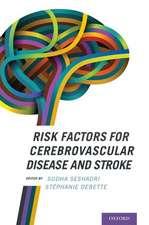 Risk Factors for Cerebrovascular Disease and Stroke