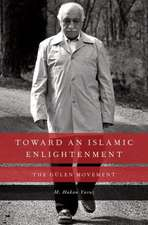 Toward an Islamic Enlightenment: The Gülen Movement