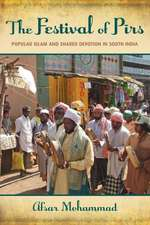 The Festival of Pirs: Popular Islam and Shared Devotion in South India