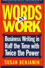 Words At Work: Business Writing In Half The Time With Twice The Power