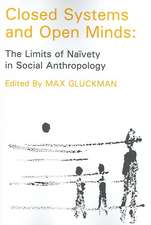 Closed Systems and Open Minds:  The Limits of Naivety in Social Anthropolgy