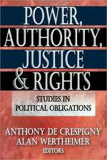 Power, Authority, Justice, and Rights:  Studies in Political Obligations