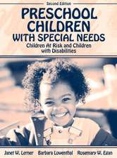 Preschool Children with Special Needs:  Children at Risk, Children with Disabilities